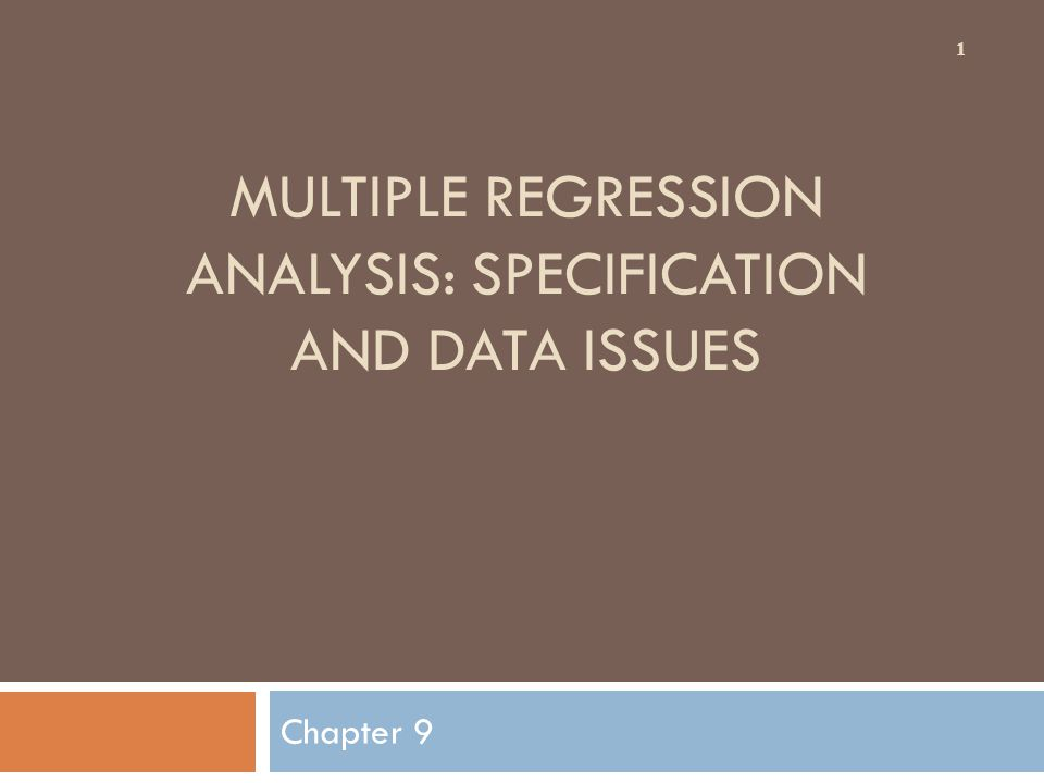 Multiple Regression Analysis: Specification And Data Issues