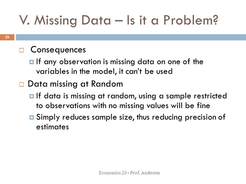 V. Missing Data – Is it a Problem