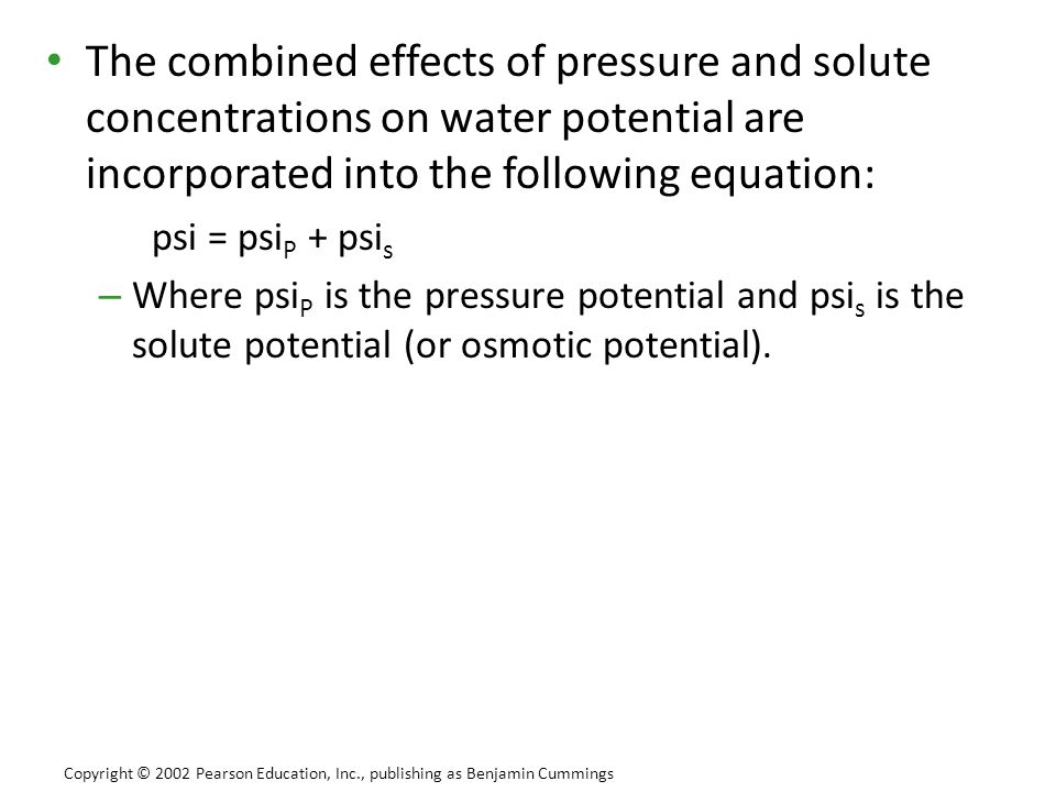 The combined effects of pressure and solute concentrations on water potential are incorporated into the following equation: