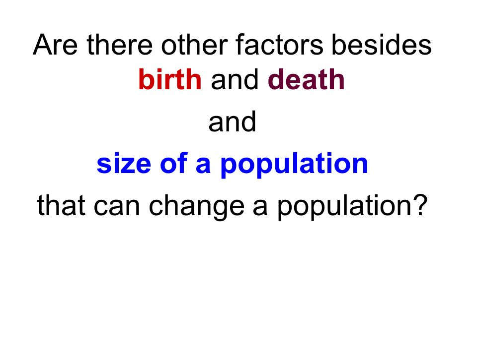 Are there other factors besides birth and death and