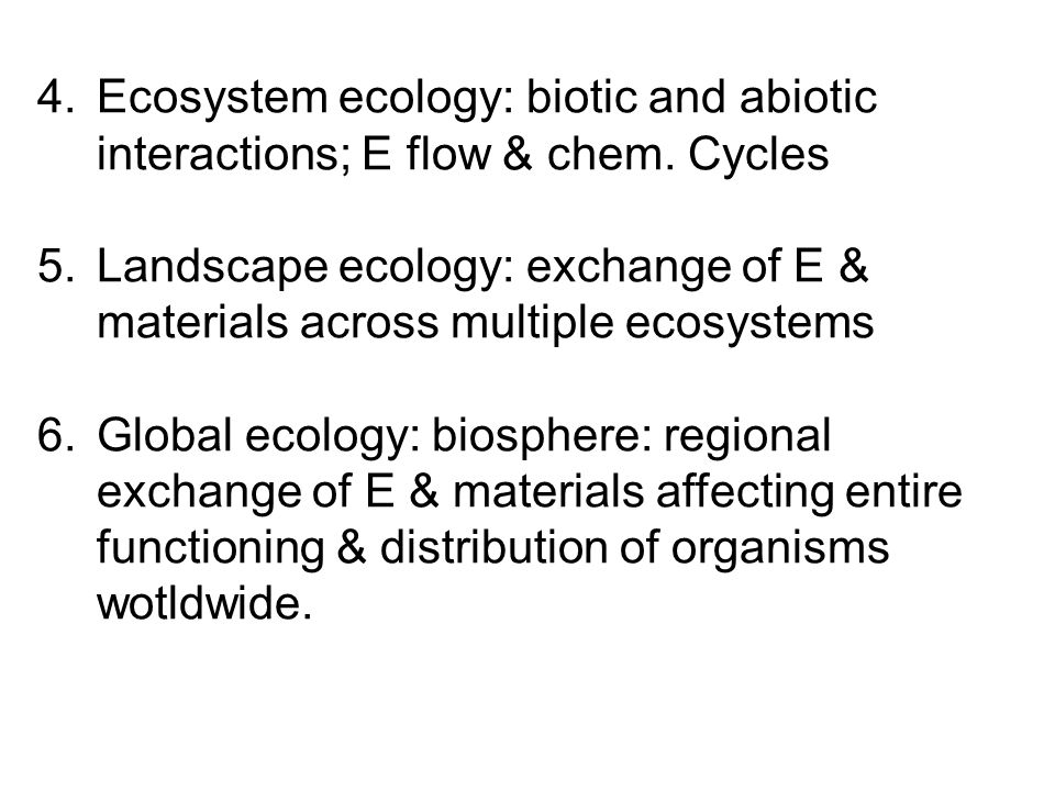 Ecosystem ecology: biotic and abiotic interactions; E flow & chem