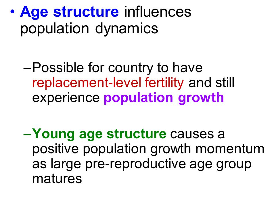 Age structure influences population dynamics