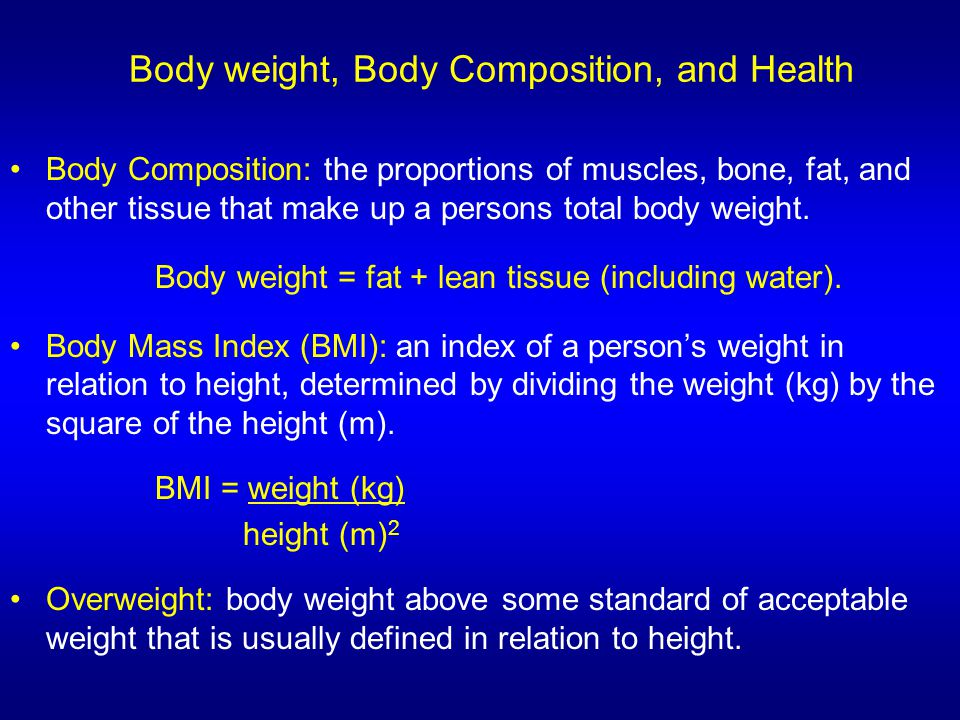Body weight, Body Composition, and Health