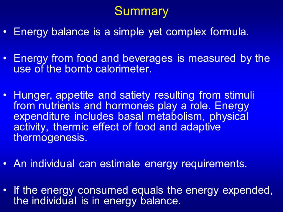 Summary Energy balance is a simple yet complex formula.