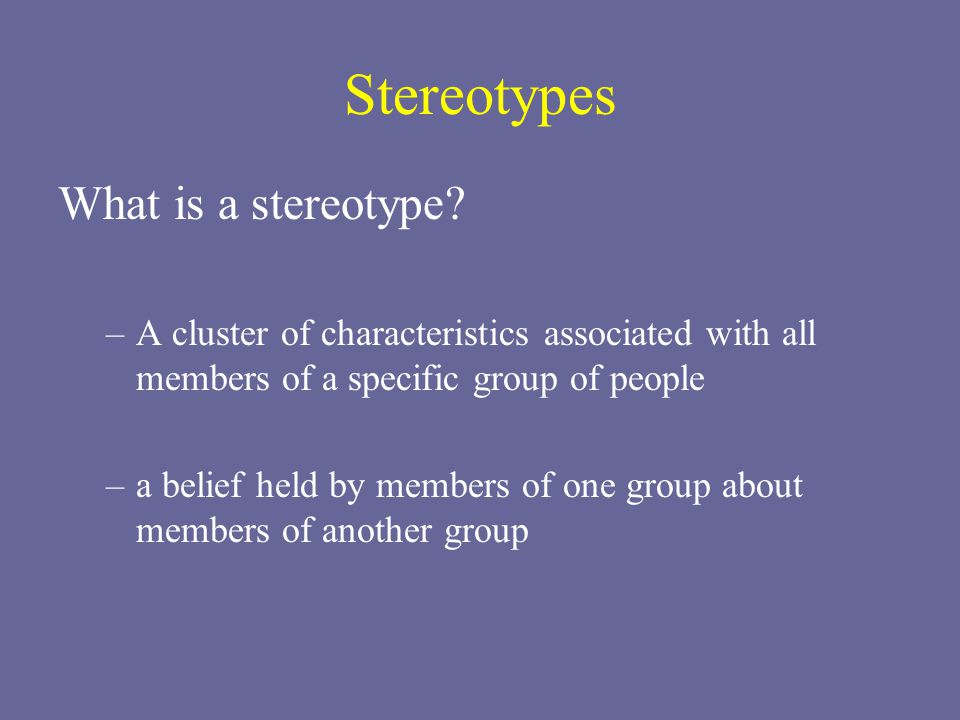 Stereotypes What is a stereotype