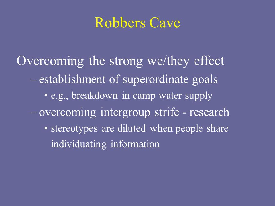 Robbers Cave Overcoming the strong we/they effect