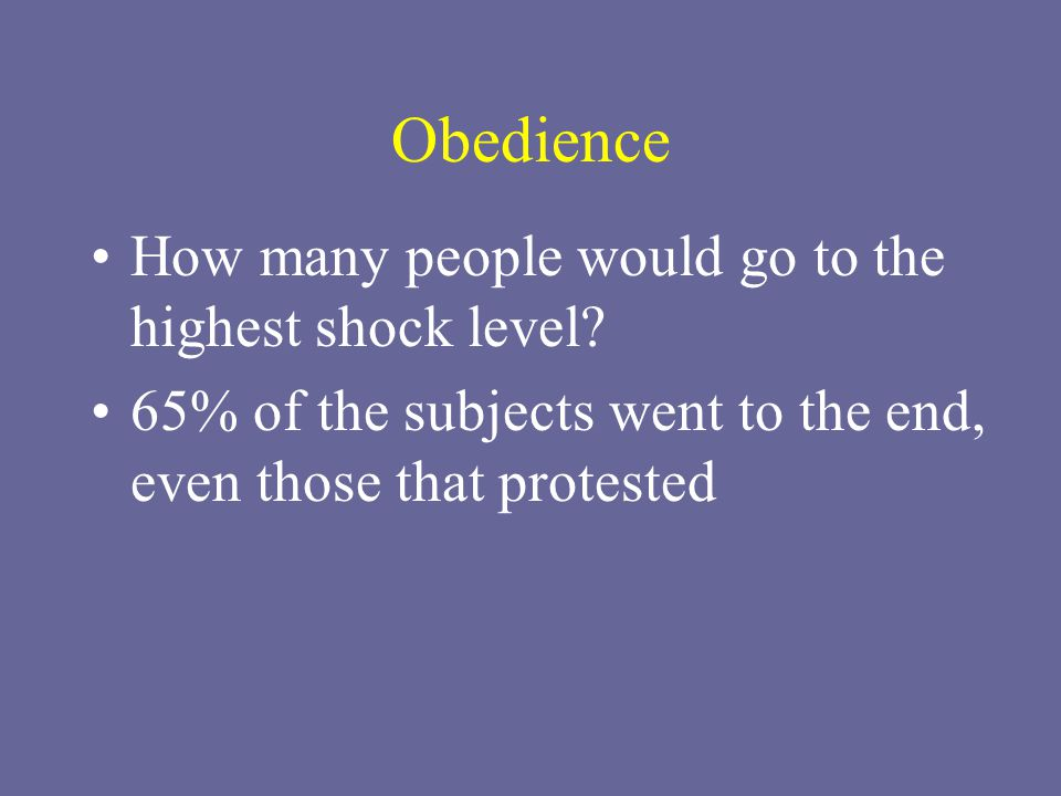 Obedience How many people would go to the highest shock level