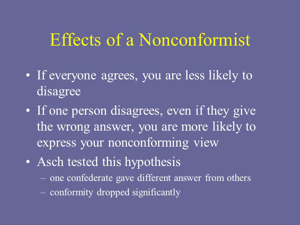 Effects of a Nonconformist