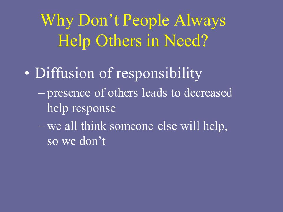 Why Don't People Always Help Others in Need