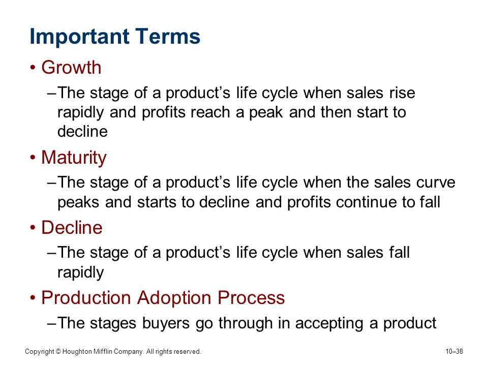 Important Terms Growth Maturity Decline Production Adoption Process
