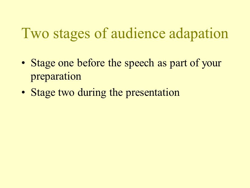 Two stages of audience adapation