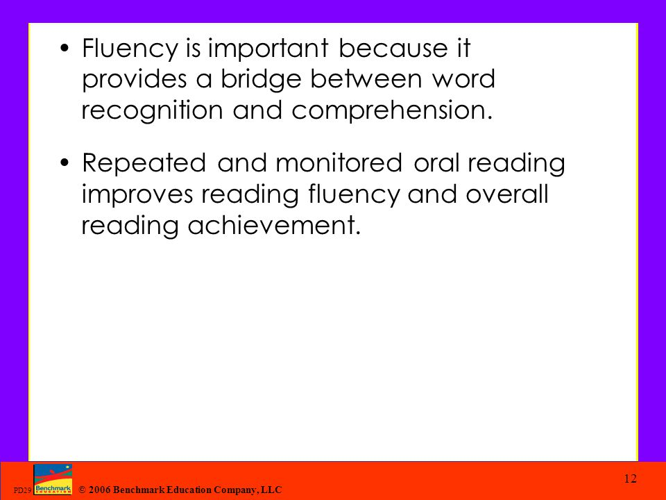 Fluency is important because it provides a bridge between word recognition and comprehension.