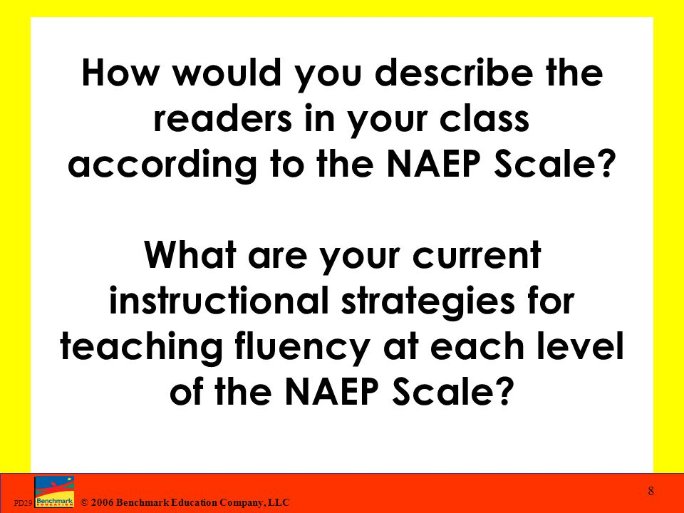 How would you describe the readers in your class according to the NAEP Scale What are your current instructional strategies for teaching fluency at each level of the NAEP Scale
