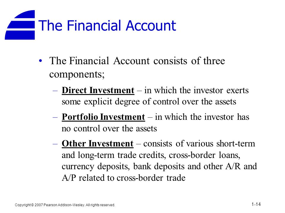 The Financial Account The Financial Account consists of three components;