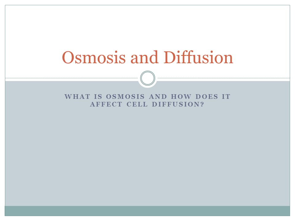 What is osmosis and how does it affect cell diffusion