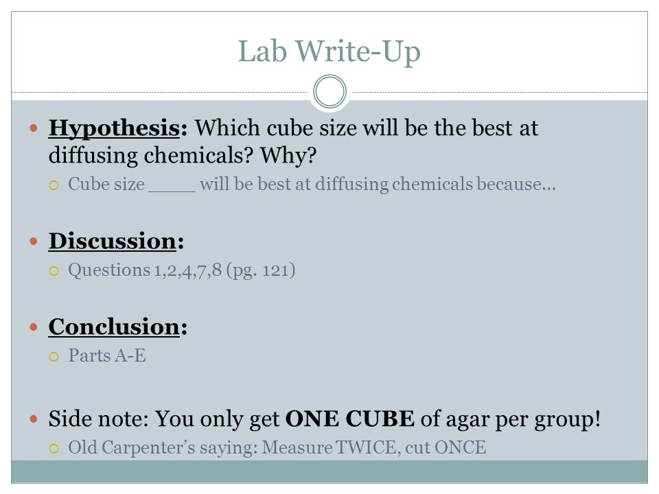 Lab Write-Up Hypothesis: Which cube size will be the best at diffusing chemicals Why Cube size ____ will be best at diffusing chemicals because…