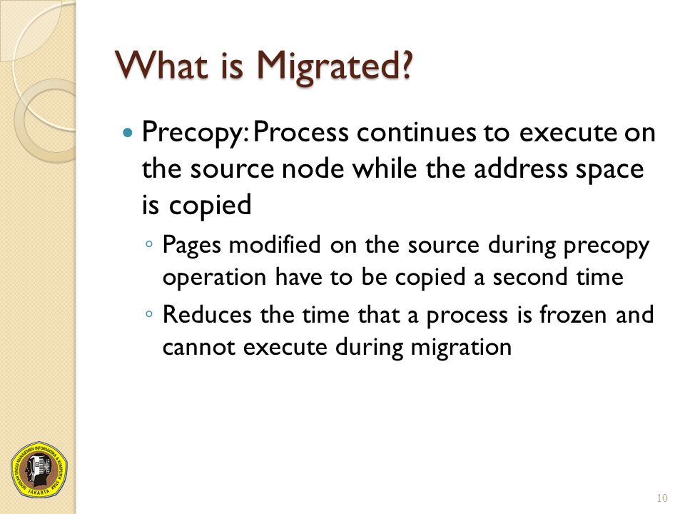 What is Migrated Precopy: Process continues to execute on the source node while the address space is copied.