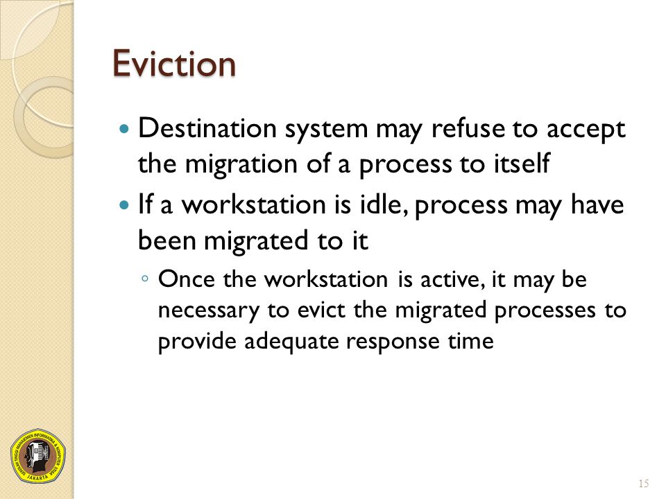 Eviction Destination system may refuse to accept the migration of a process to itself.