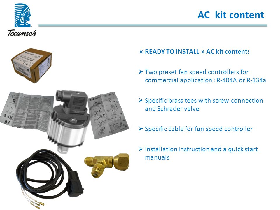AC kit content « READY TO INSTALL » AC kit content: