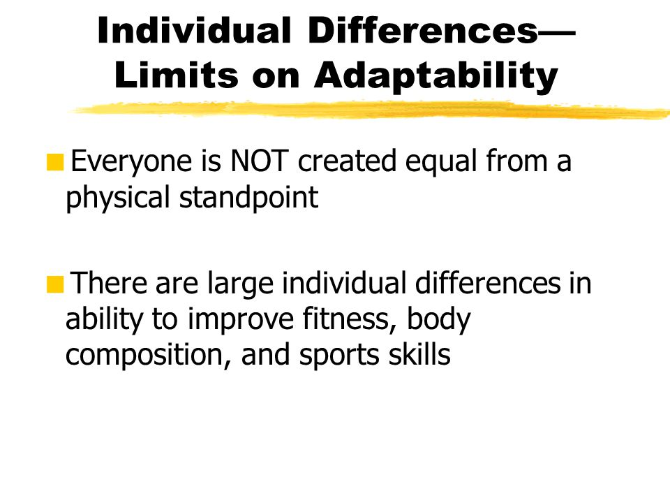 Individual Differences— Limits on Adaptability