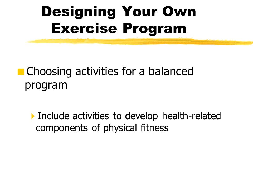 Designing Your Own Exercise Program