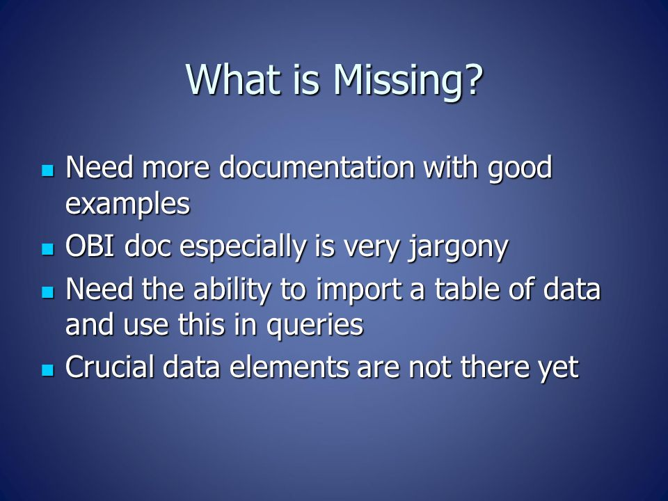 What is Missing Need more documentation with good examples