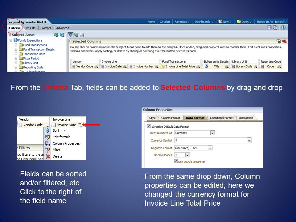 From the Criteria Tab, fields can be added to Selected Columns by drag and drop