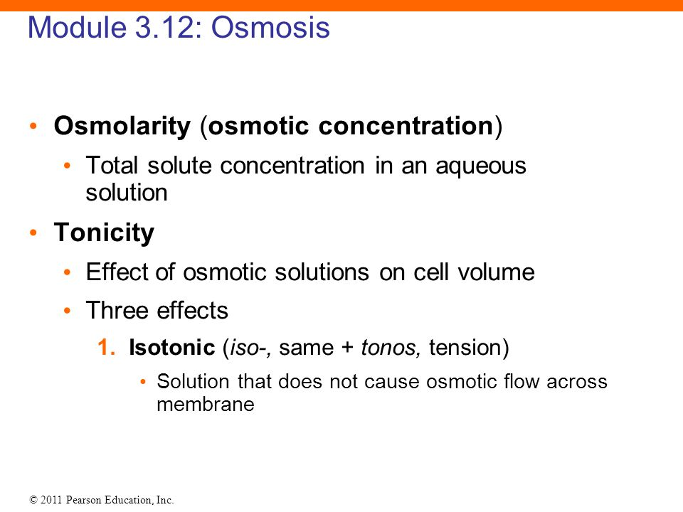 Module 3.12: Osmosis Osmolarity (osmotic concentration) Tonicity