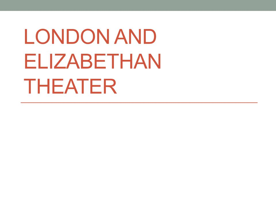 London and Elizabethan Theater