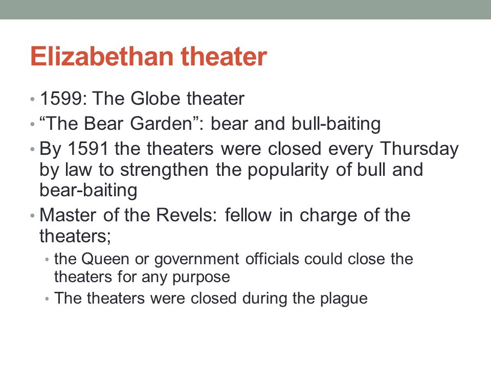 Elizabethan theater 1599: The Globe theater