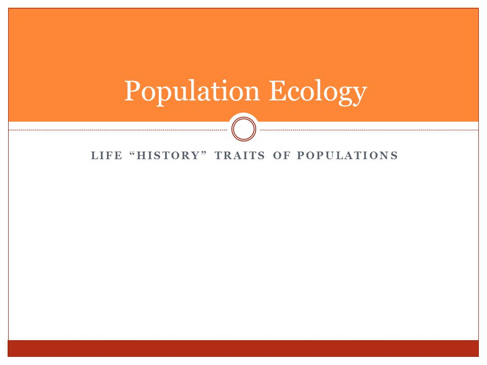 Life History Traits of Populations