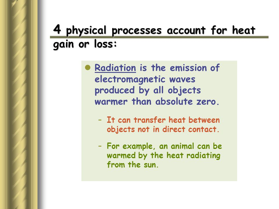 4 physical processes account for heat gain or loss: