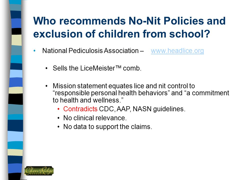 Who recommends No-Nit Policies and exclusion of children from school