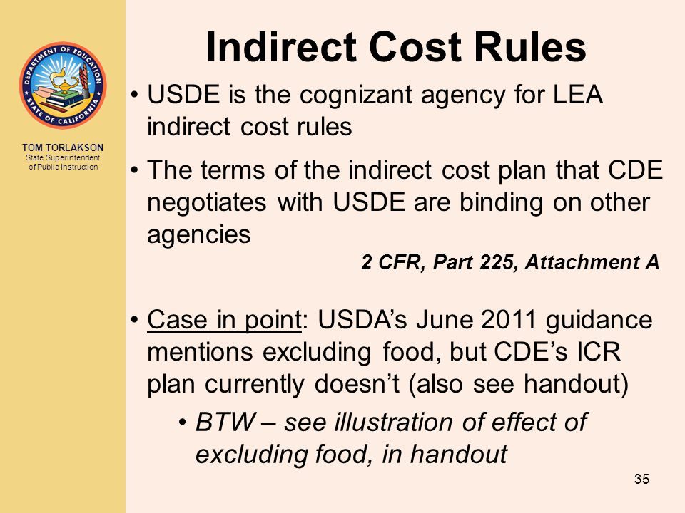 Indirect Cost Rules USDE is the cognizant agency for LEA indirect cost rules.