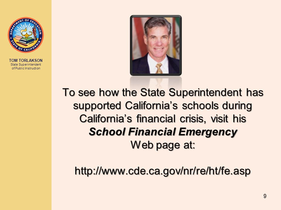 To see how the State Superintendent has supported California's schools during California's financial crisis, visit his School Financial Emergency Web page at: http://www.cde.ca.gov/nr/re/ht/fe.asp