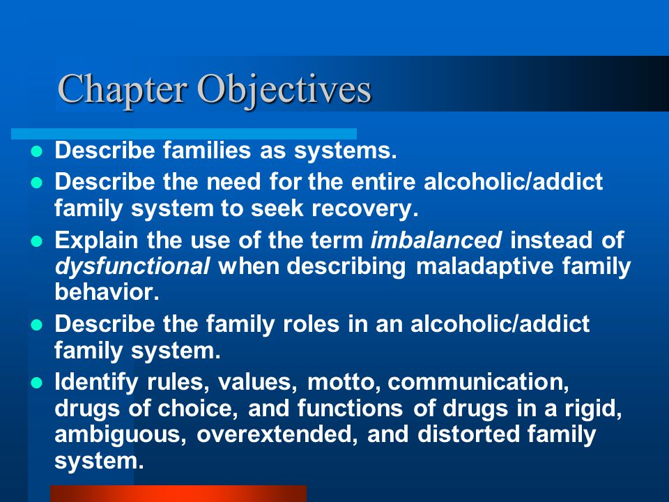 Chapter Objectives Describe families as systems.