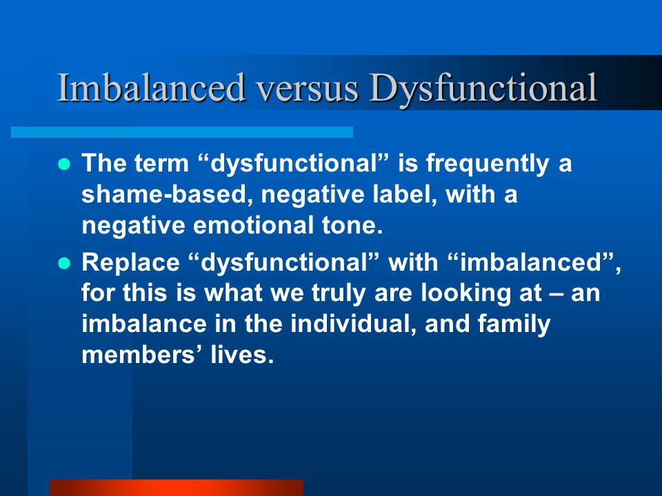 Imbalanced versus Dysfunctional