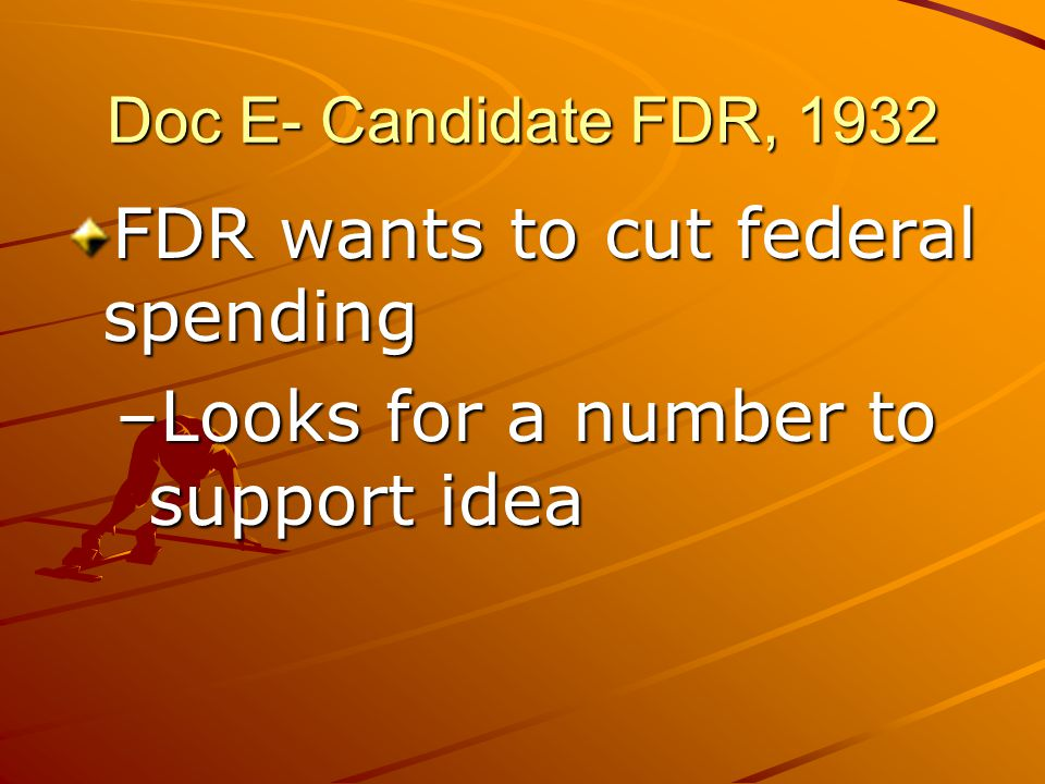 FDR wants to cut federal spending Looks for a number to support idea