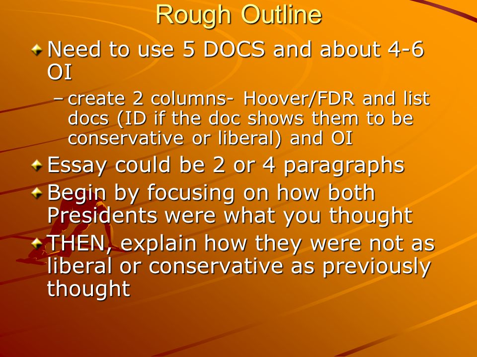 Rough Outline Need to use 5 DOCS and about 4-6 OI
