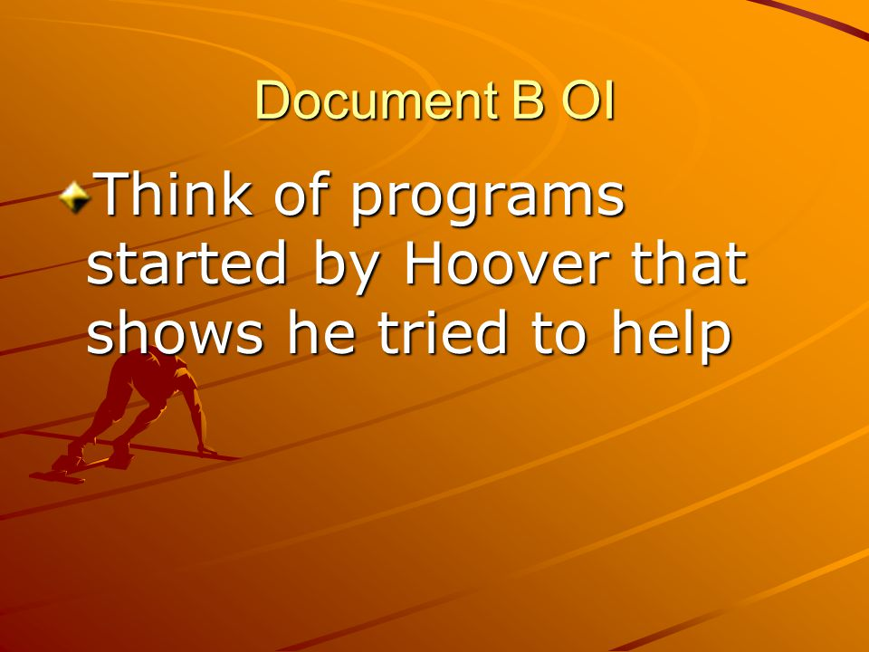 Think of programs started by Hoover that shows he tried to help