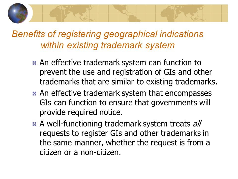 Benefits of registering geographical indications within existing trademark system