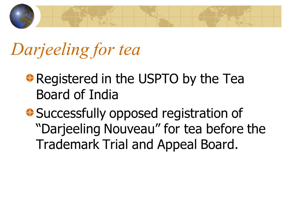 Darjeeling for tea Registered in the USPTO by the Tea Board of India