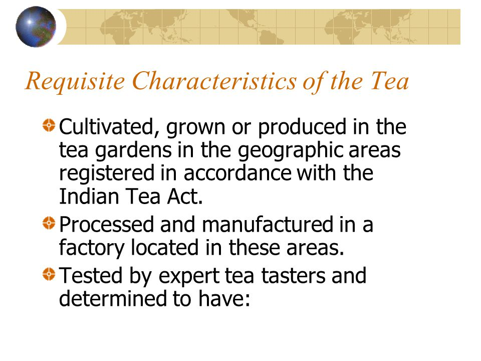 Requisite Characteristics of the Tea