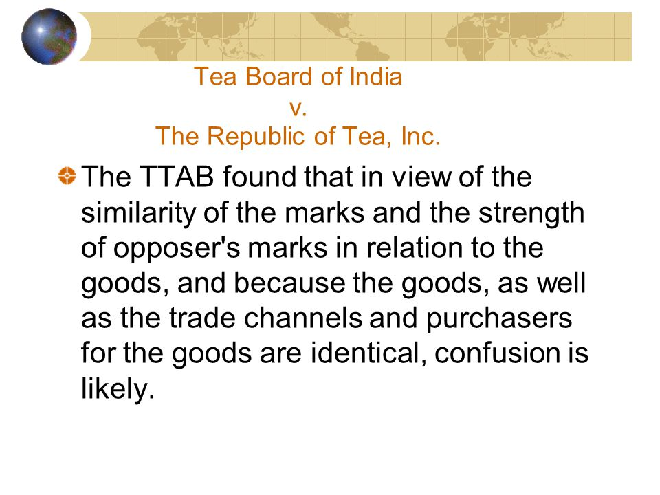 Tea Board of India v. The Republic of Tea, Inc.