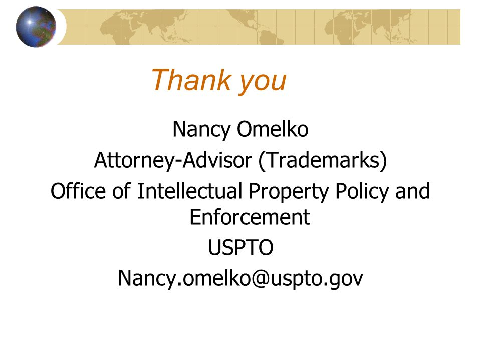 Thank you Nancy Omelko Attorney-Advisor (Trademarks)