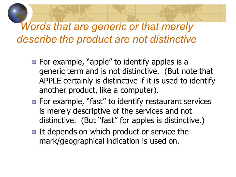 Words that are generic or that merely describe the product are not distinctive