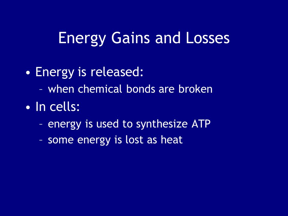 Energy Gains and Losses
