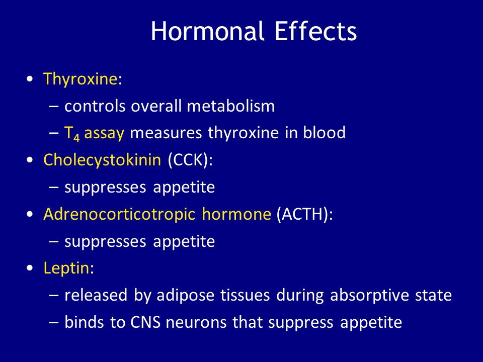 Hormonal Effects Thyroxine: controls overall metabolism