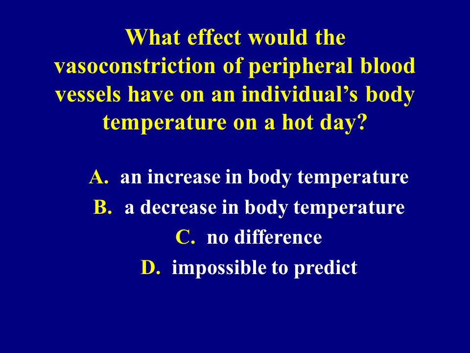 an increase in body temperature a decrease in body temperature
