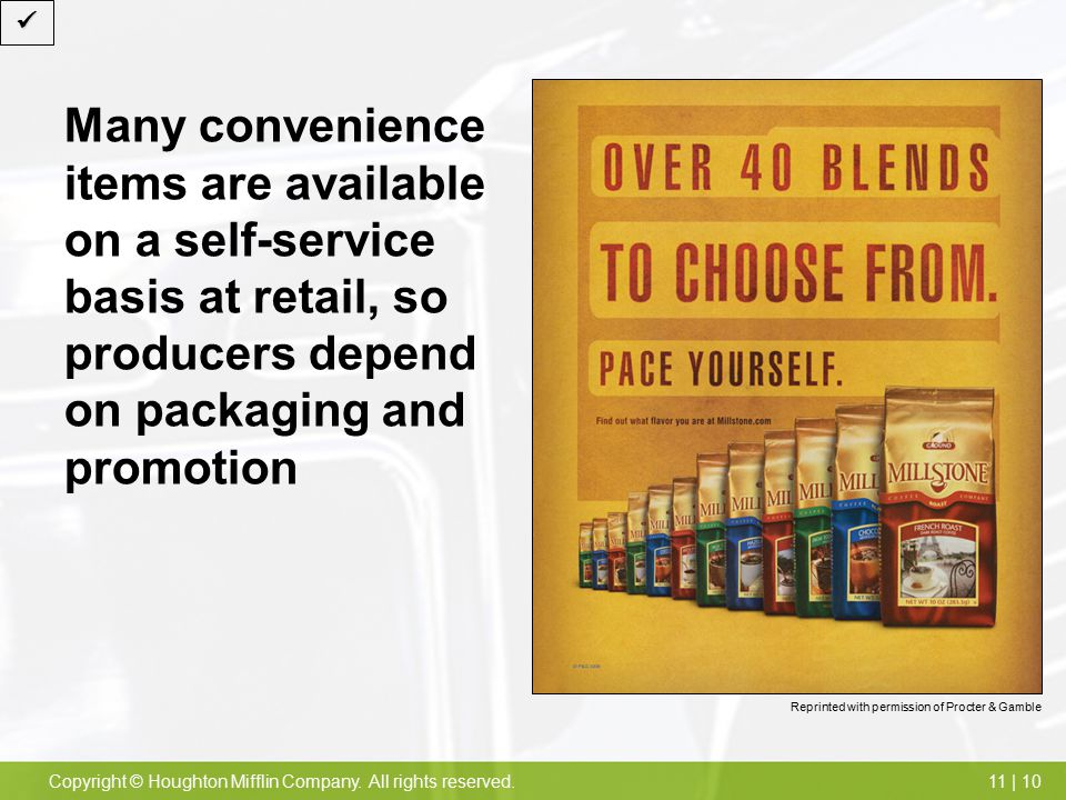  Many convenience items are available on a self-service basis at retail, so producers depend on packaging and promotion.